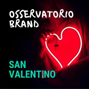 Osservatorio Brand San Valentino 1